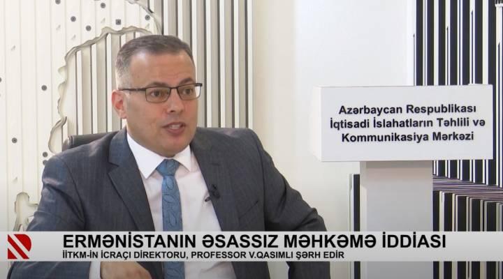 Ermənistanın əsassız məhkəmə iddiası barədə İİTKM-in icraçı direktoru Vüsal Qasımlı şərh edib